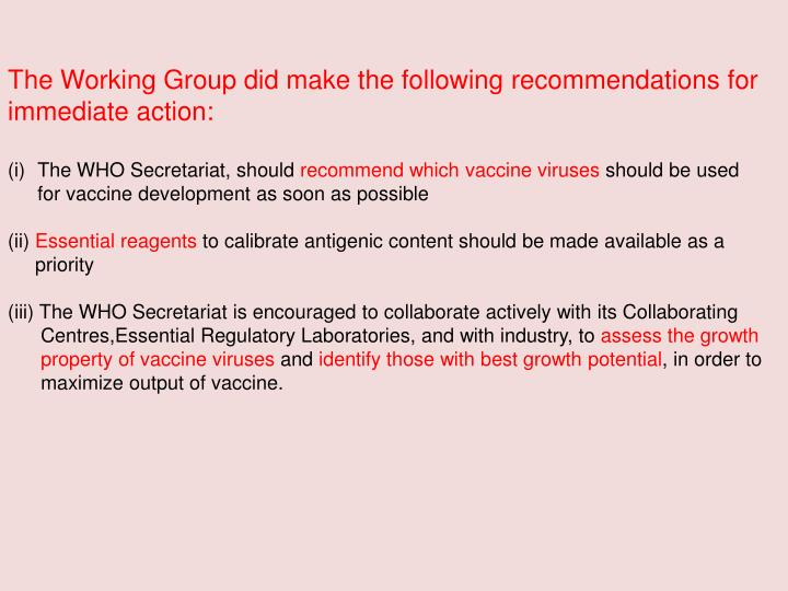 The Working Group did make the following recommendations for immediate action: