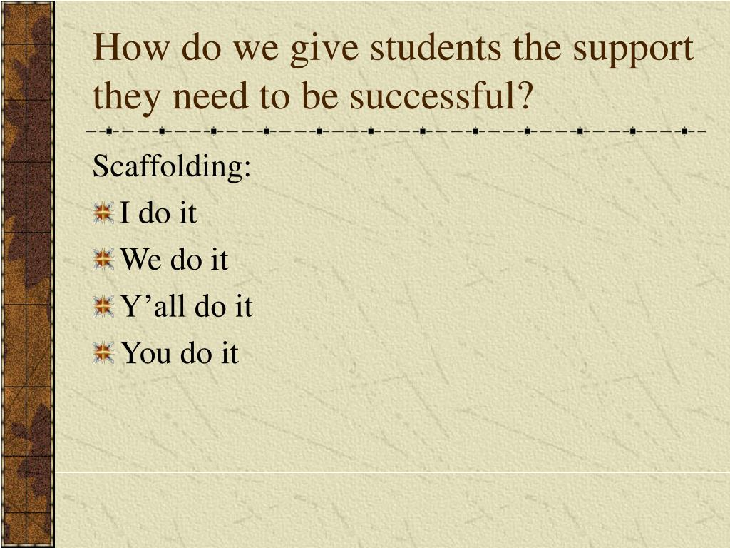 How do we give students the support they need to be successful?