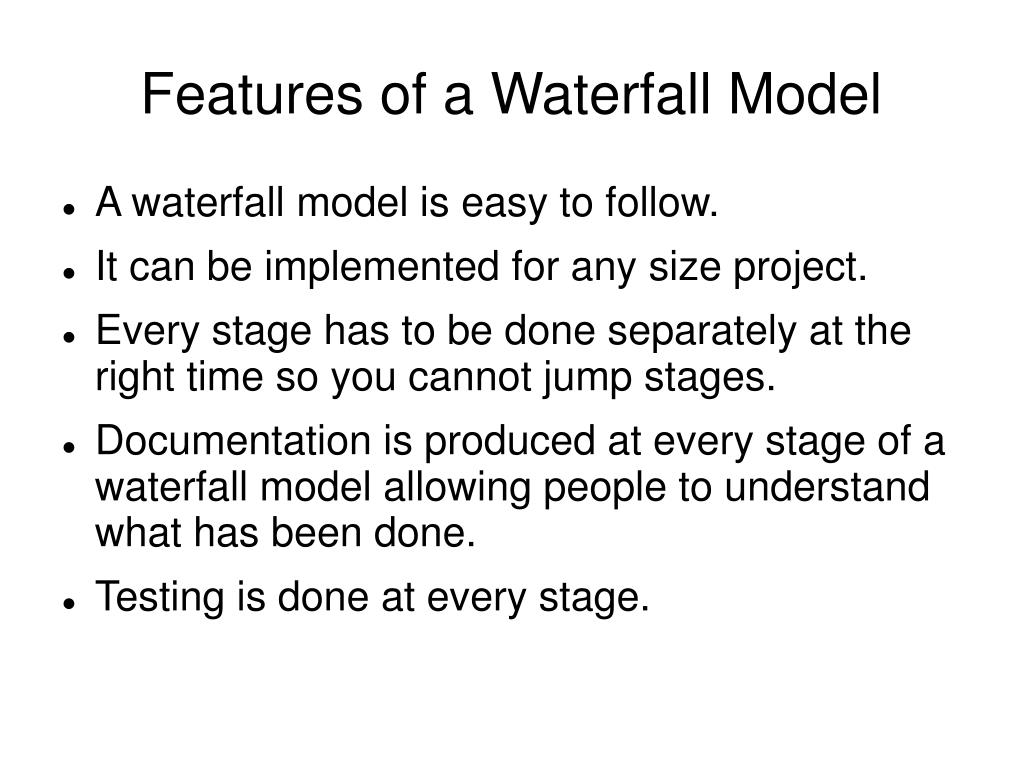Features of a Waterfall Model