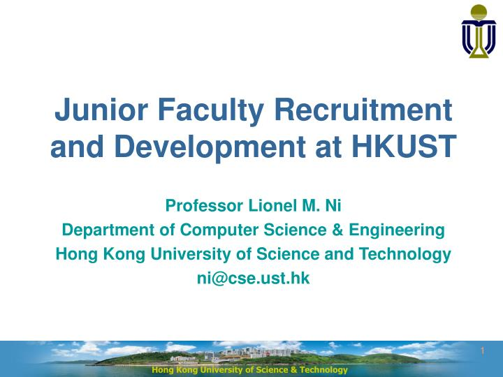 Junior faculty recruitment and development at hkust l.jpg