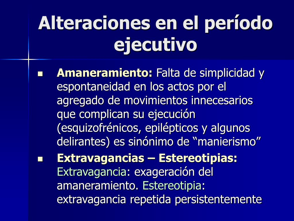 Alteraciones en el período ejecutivo