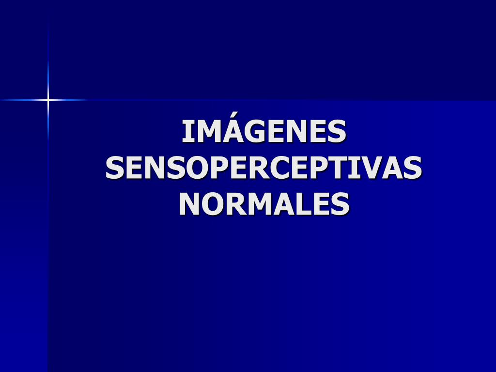IMÁGENES SENSOPERCEPTIVAS NORMALES