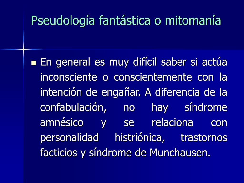 Pseudología fantástica o mitomanía