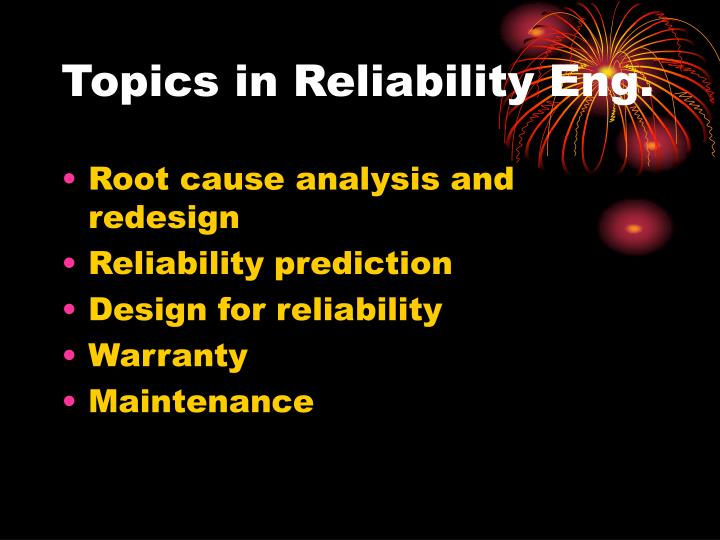Topics in reliability eng
