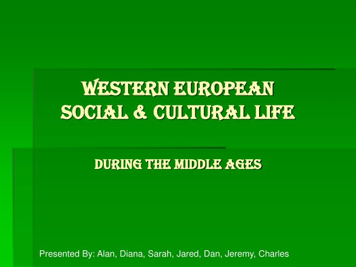 Western european social cultural life during the middle ages l.jpg