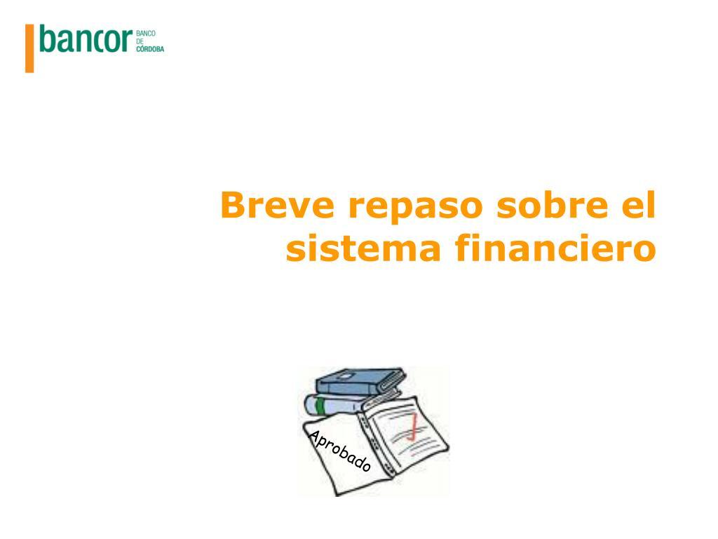 Breve repaso sobre el sistema financiero