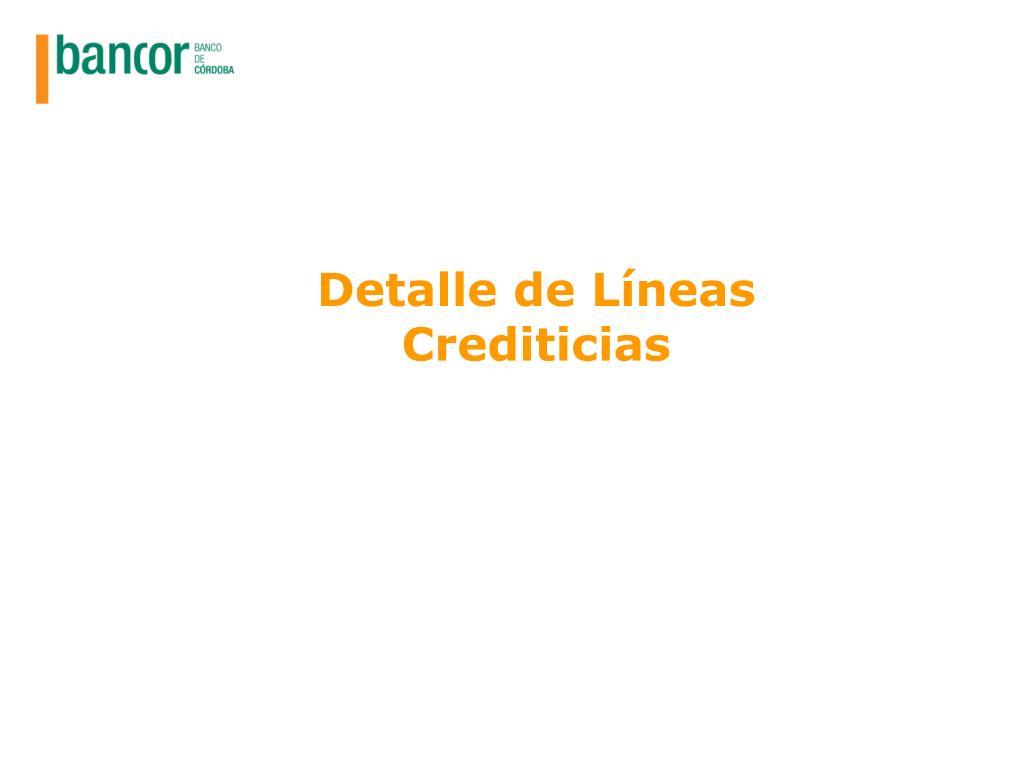 Detalle de Líneas Crediticias