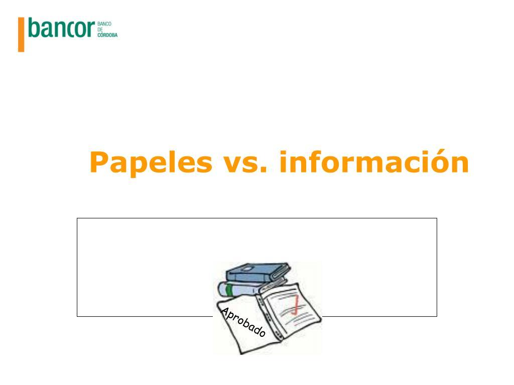 Papeles vs. información
