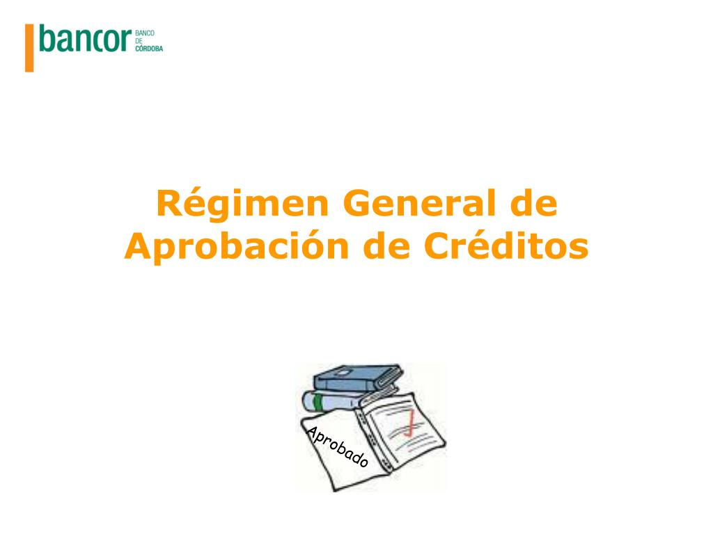 Régimen General de Aprobación de Créditos