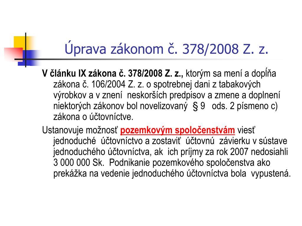 Úprava zákonom č. 378/2008 Z. z.