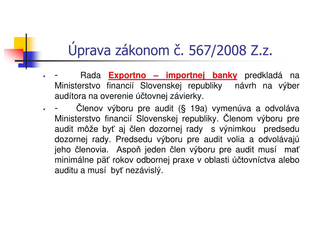 Úprava zákonom č. 567/2008 Z.z.