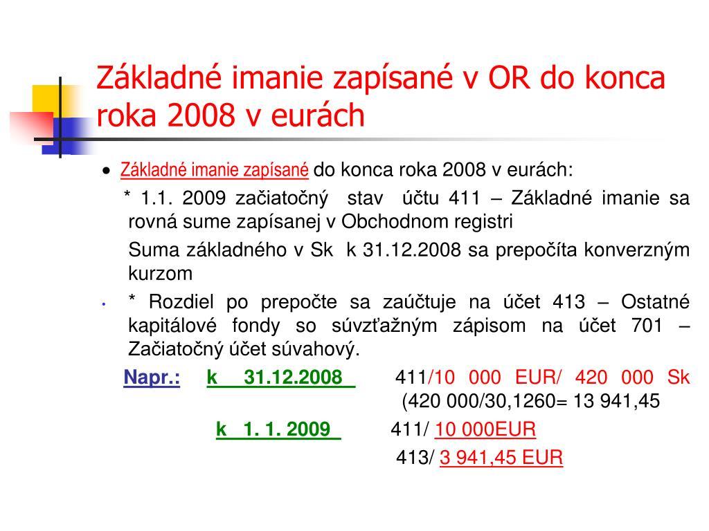 Základné imanie zapísané v OR do konca roka 2008 v eurách