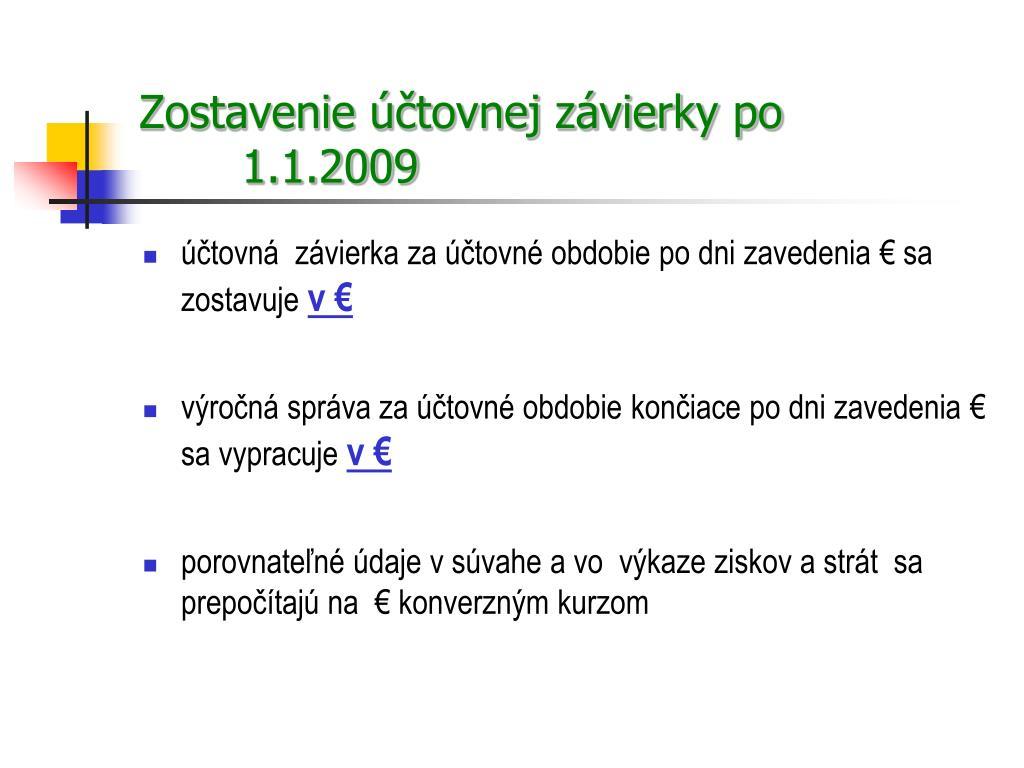 Zostavenie účtovnej závierky po 1.1.2009