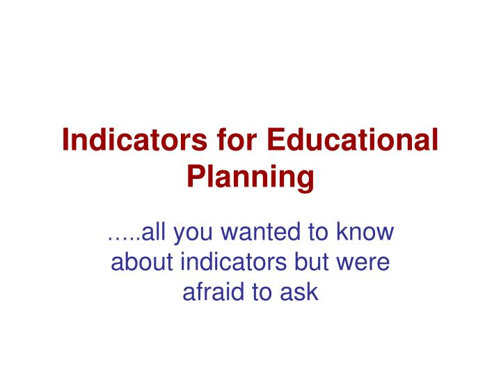 Indicators for educational planning l.jpg