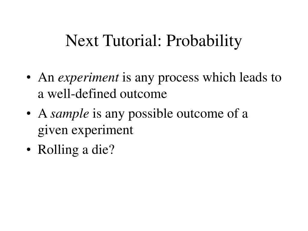 Next Tutorial: Probability