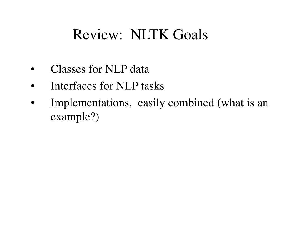 Review:  NLTK Goals