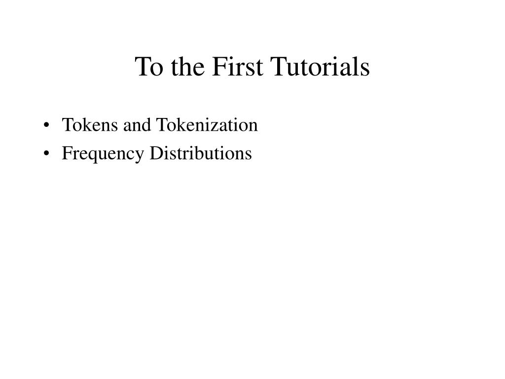 To the First Tutorials