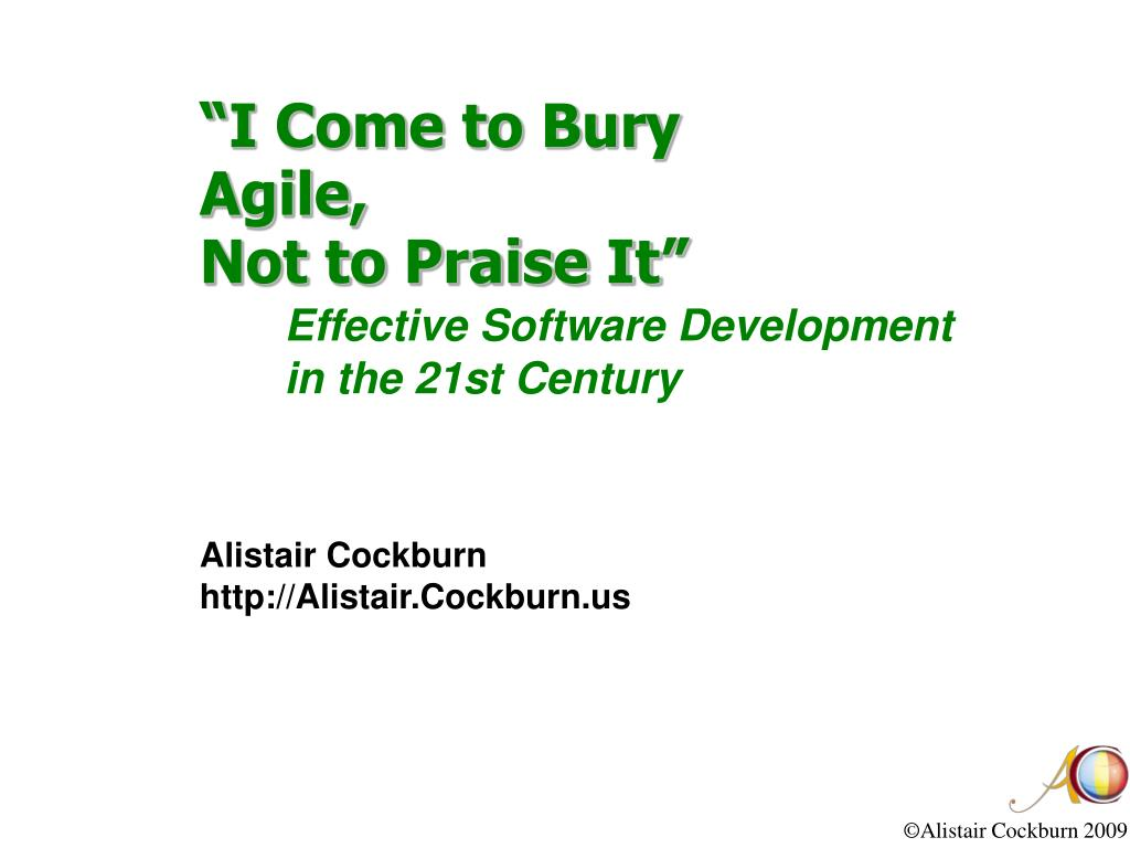 """I Come to Bury Agile,"