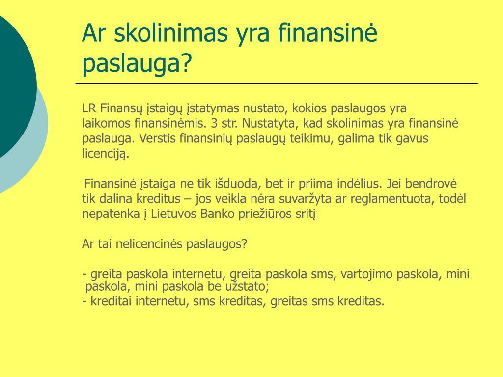 Ar skolinimas yra finansin