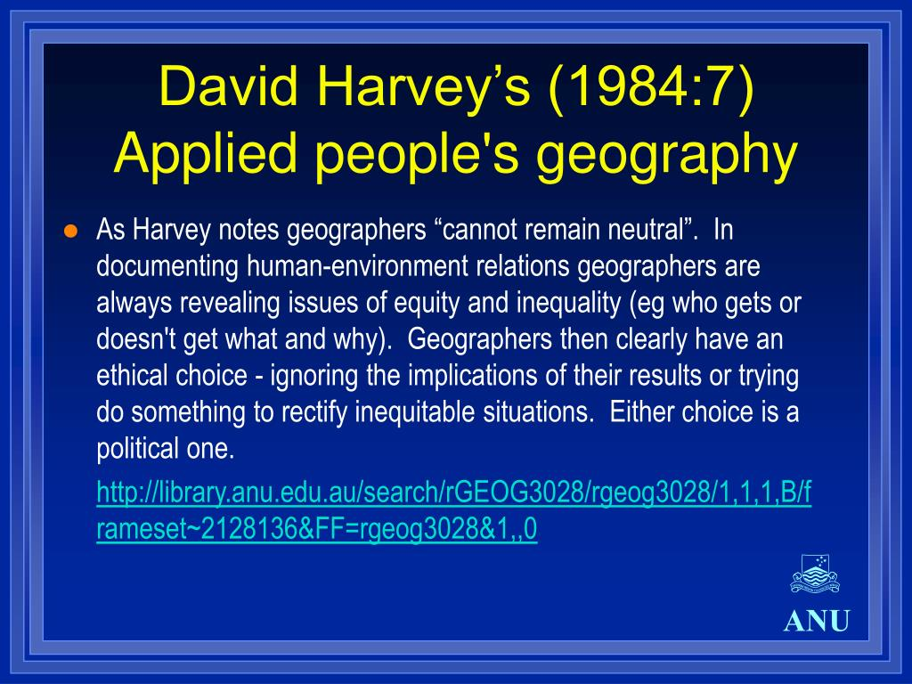 David Harvey's (1984:7) Applied people's geography