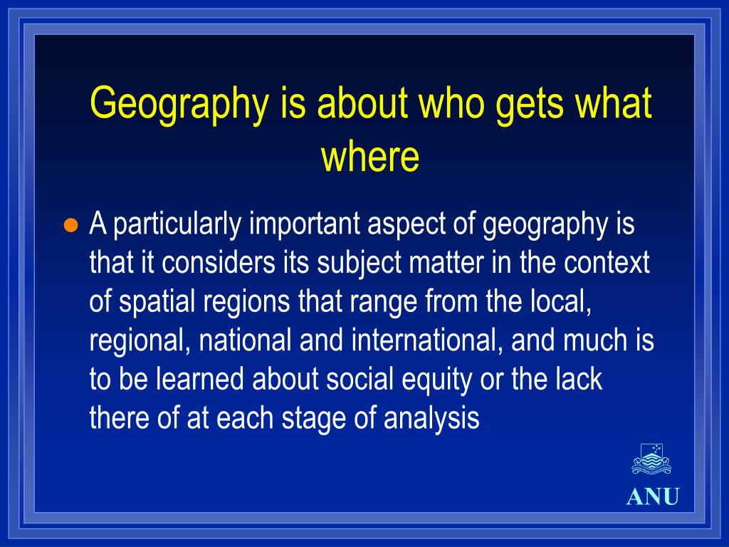 Geography is about who gets what where