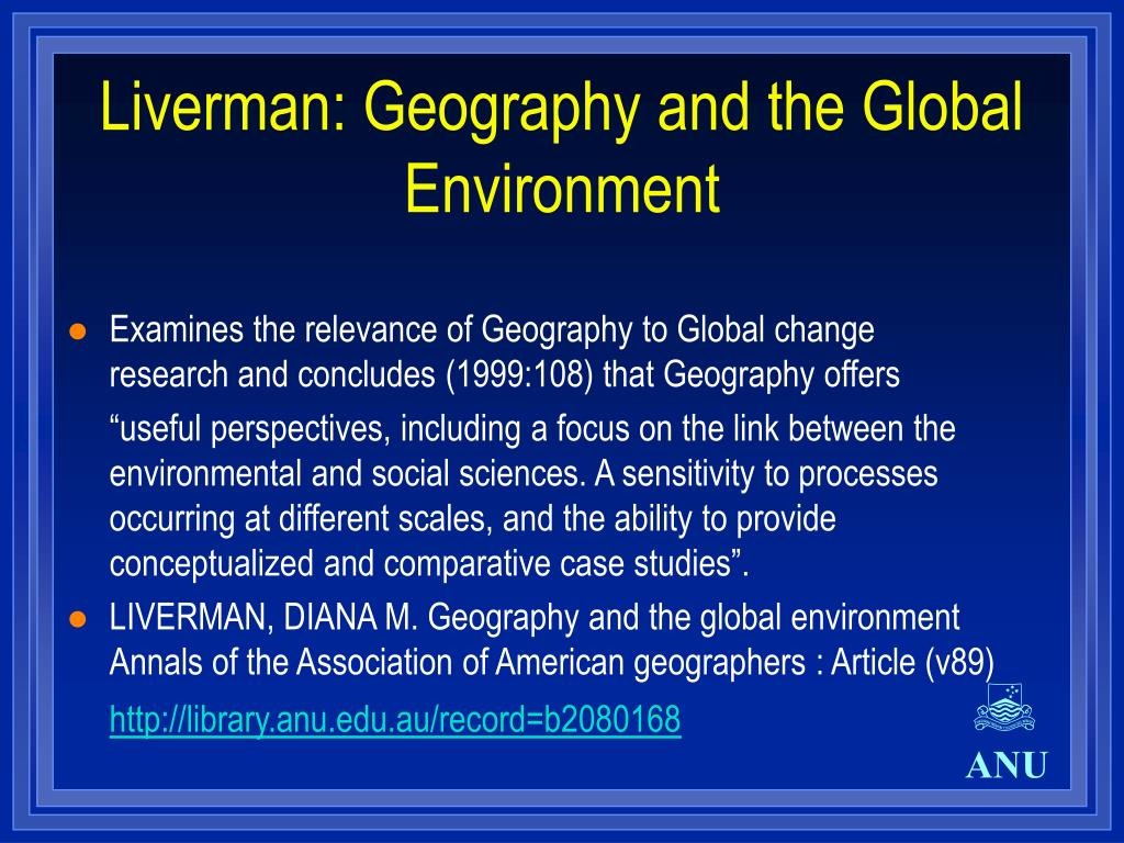 Liverman: Geography and the Global Environment
