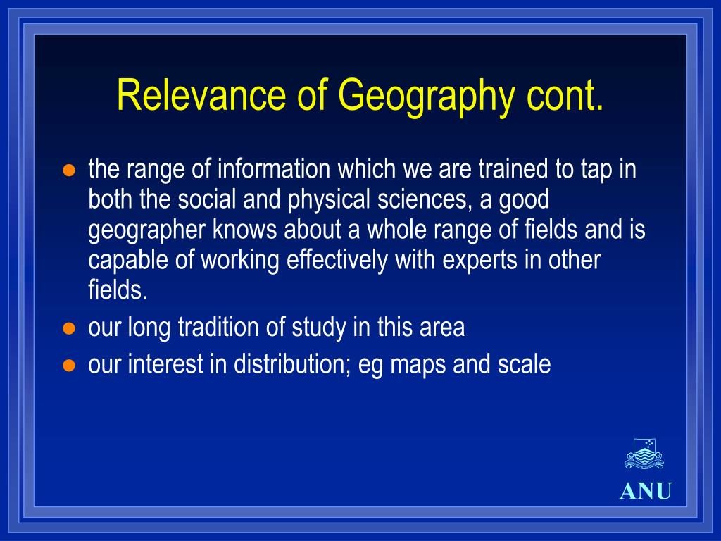 Relevance of Geography cont.