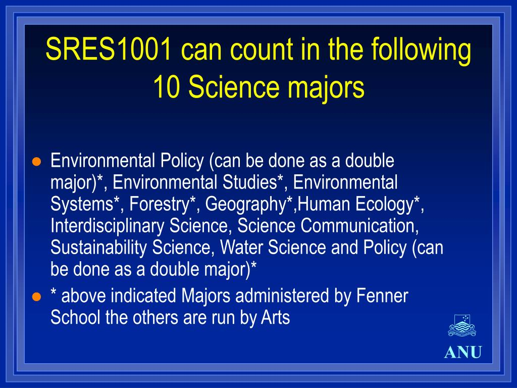 SRES1001 can count in the following 10 Science majors