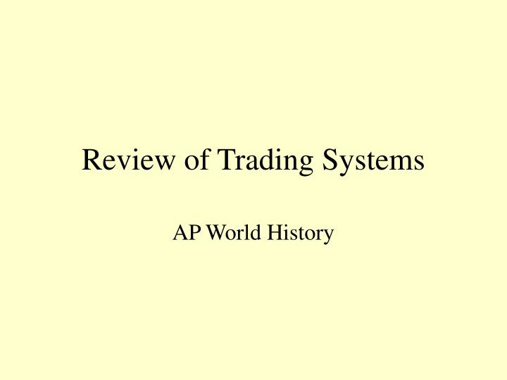 Review of trading systems l.jpg