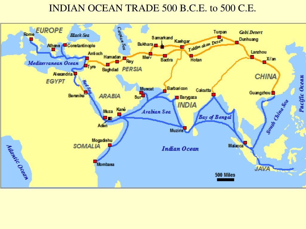 INDIAN OCEAN TRADE 500 B.C.E. to 500 C.E.