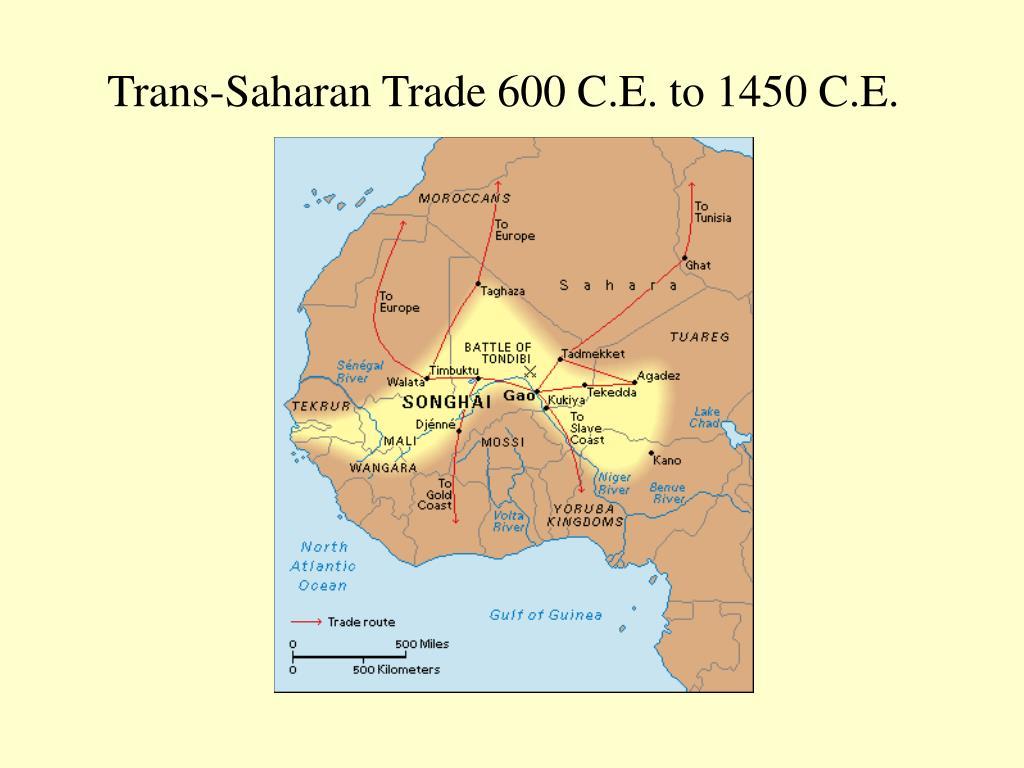 Trans-Saharan Trade 600 C.E. to 1450 C.E.