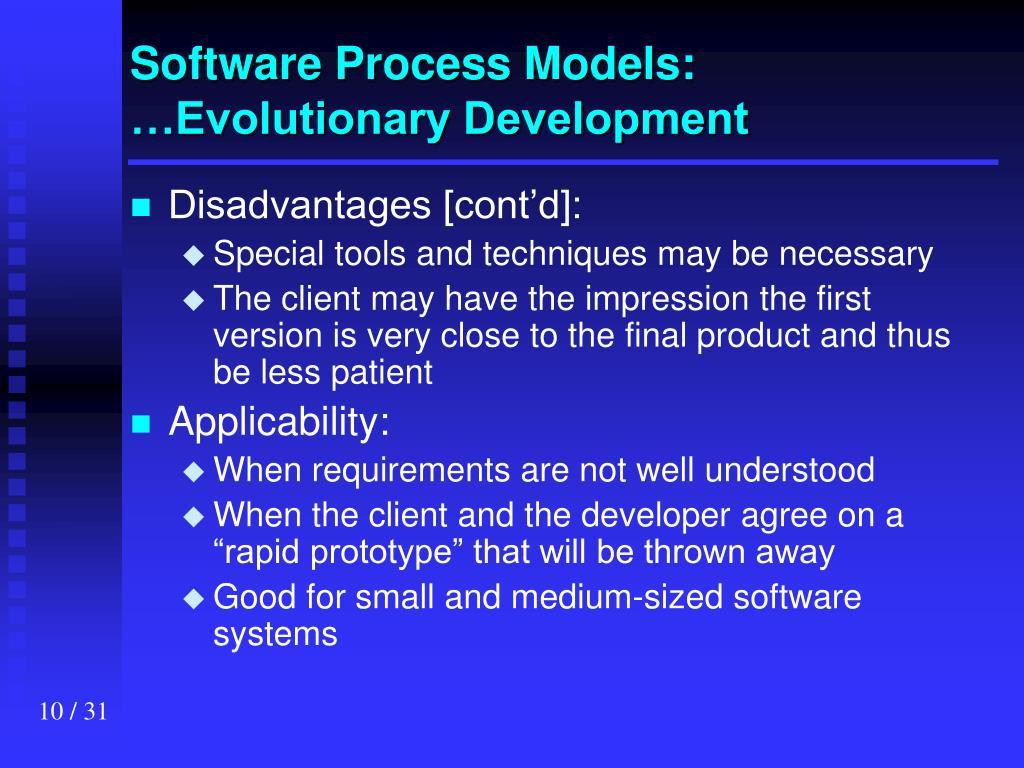 Software Process Models: …Evolutionary Development