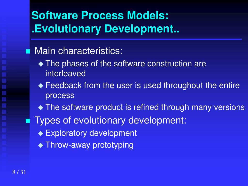 Software Process Models: .Evolutionary Development..