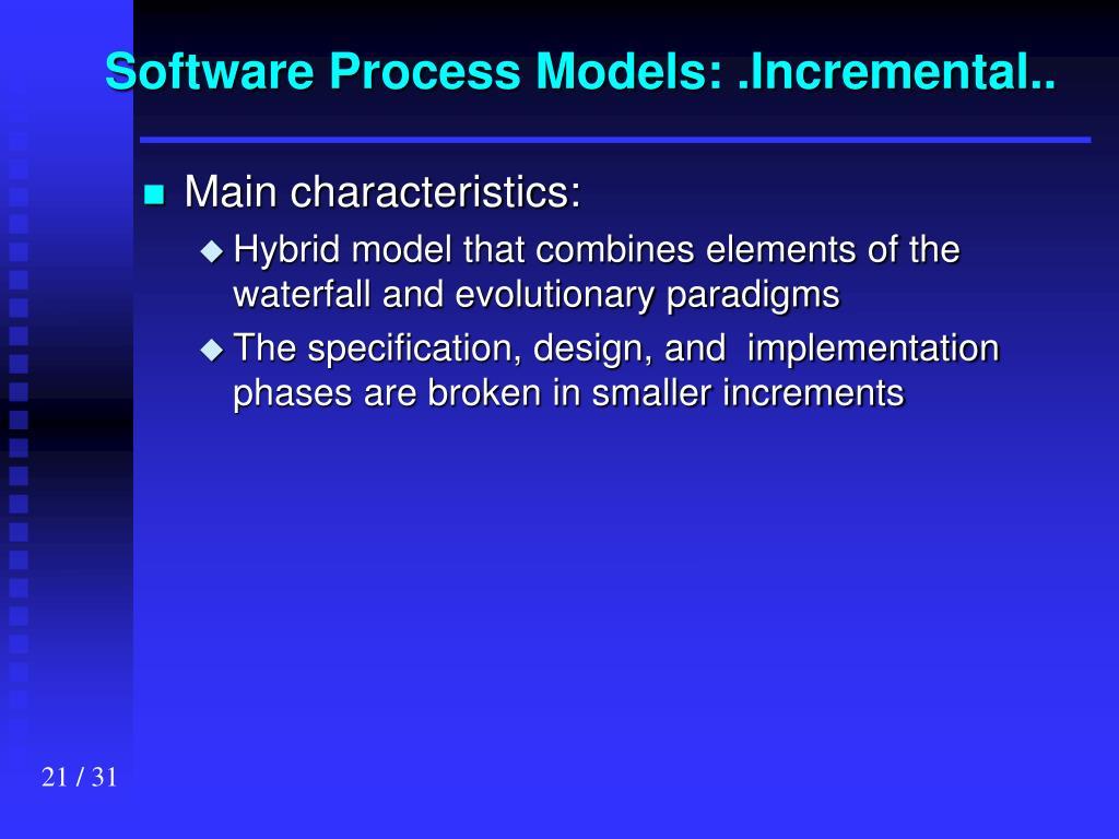 Software Process Models: .Incremental..