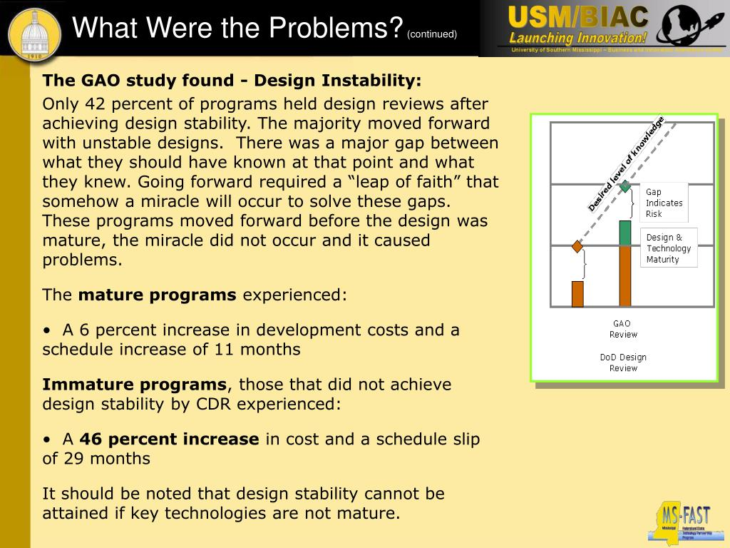 The GAO study found - Design Instability: