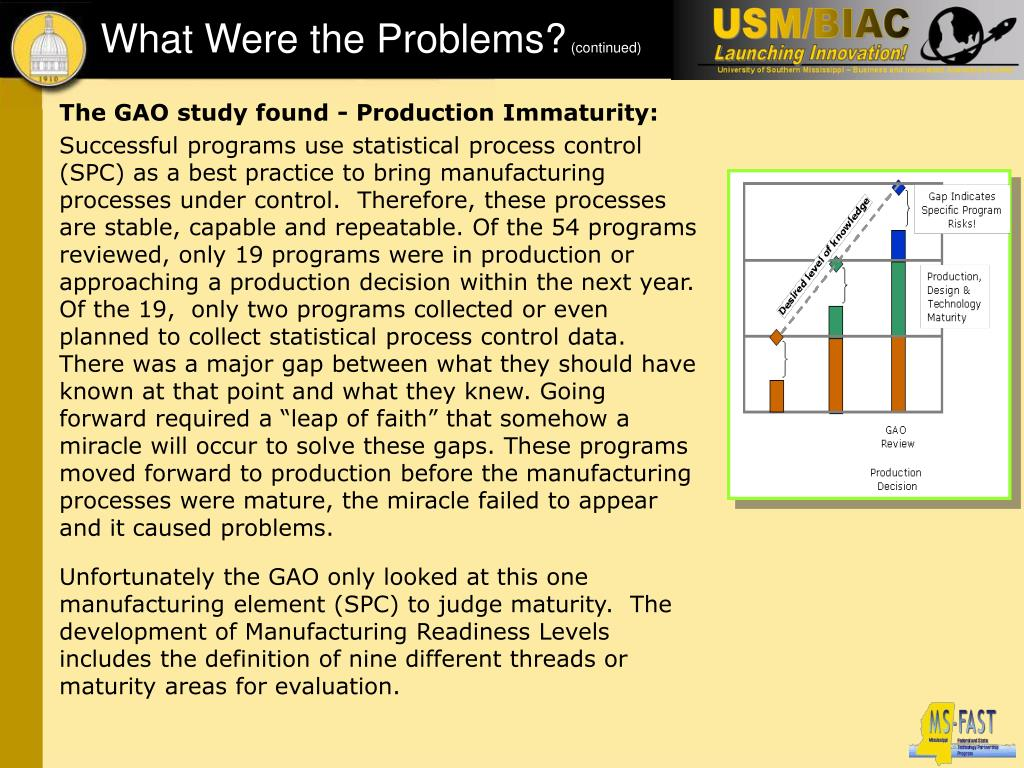 The GAO study found - Production Immaturity: