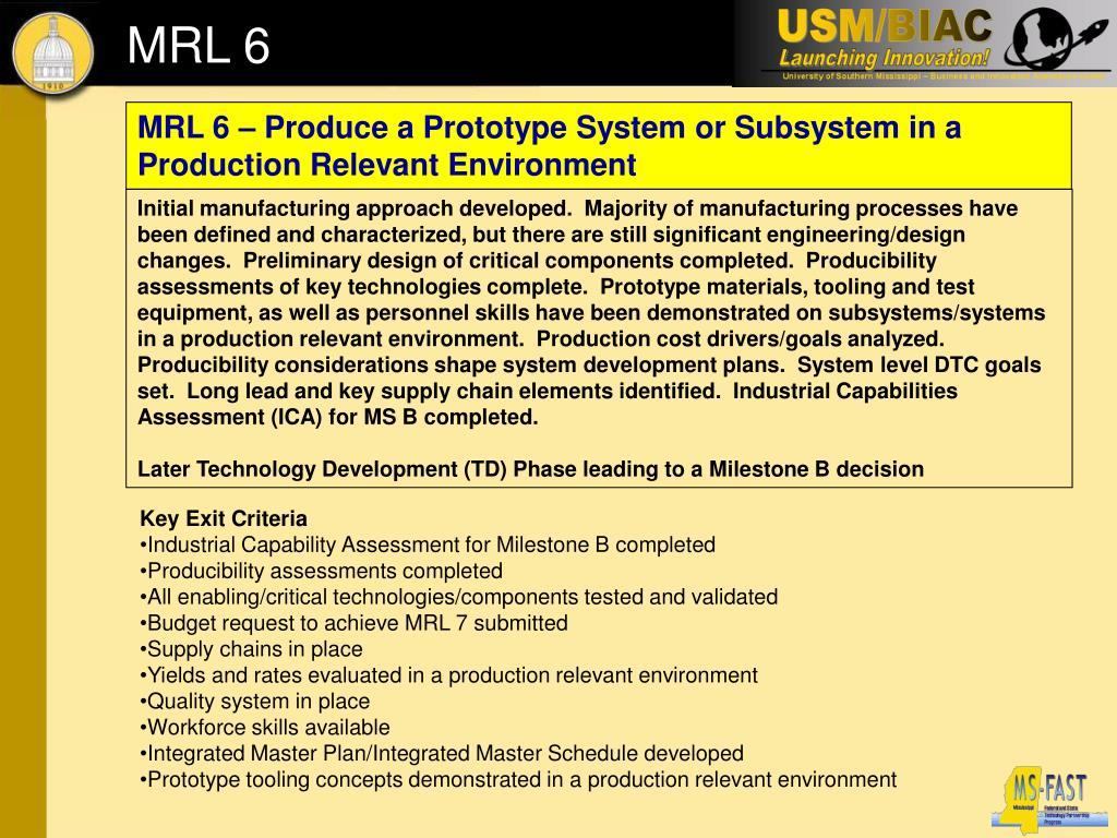 MRL 6 – Produce a Prototype System or Subsystem in a Production Relevant Environment