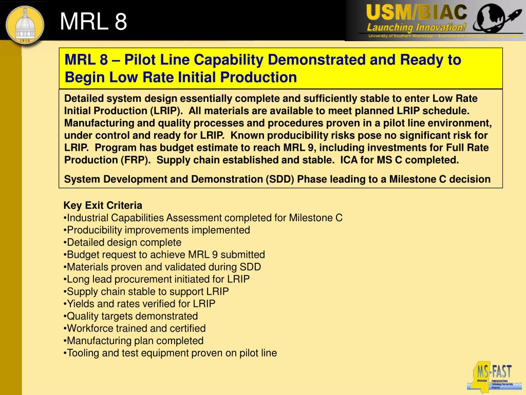 MRL 8 – Pilot Line Capability Demonstrated and Ready to Begin Low Rate Initial Production