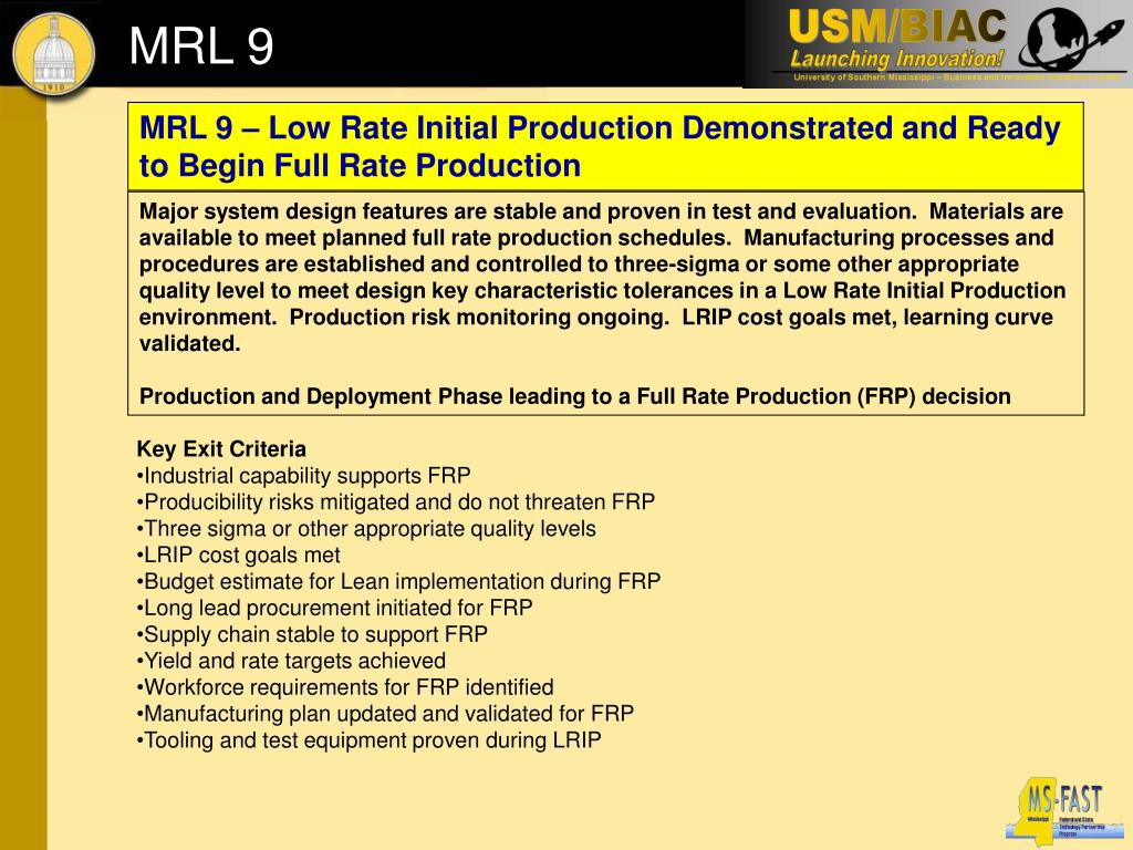 MRL 9 – Low Rate Initial Production Demonstrated and Ready to Begin Full Rate Production