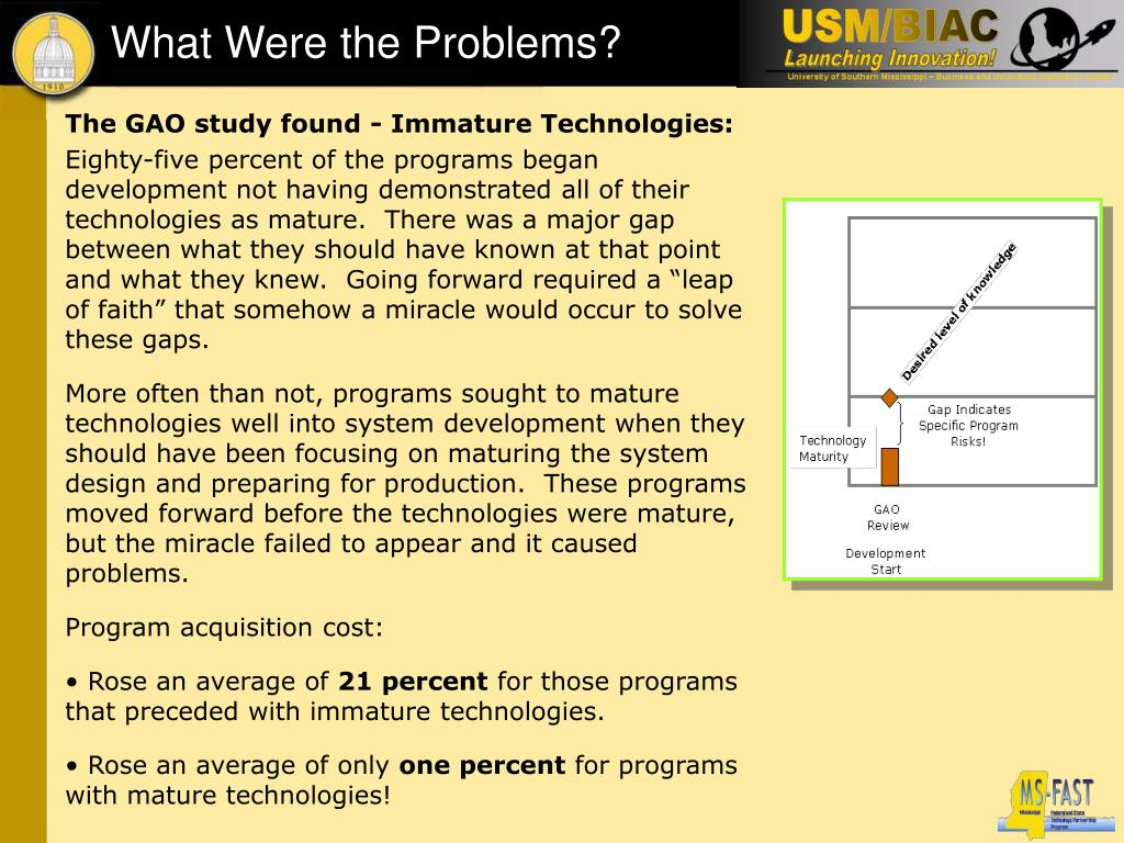 The GAO study found - Immature Technologies: