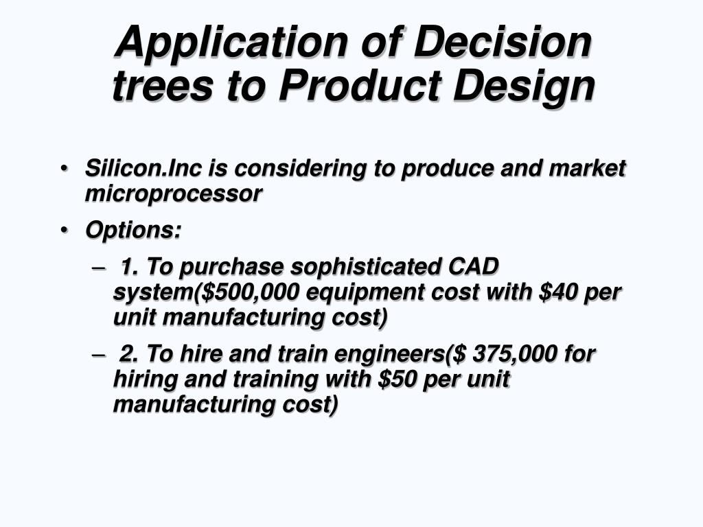 Application of Decision trees to Product Design