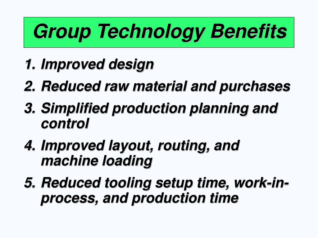 Group Technology Benefits