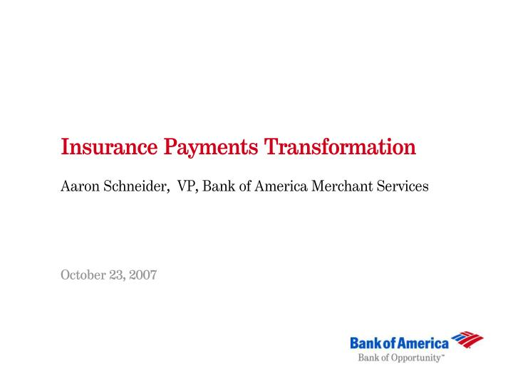 Insurance payments transformation
