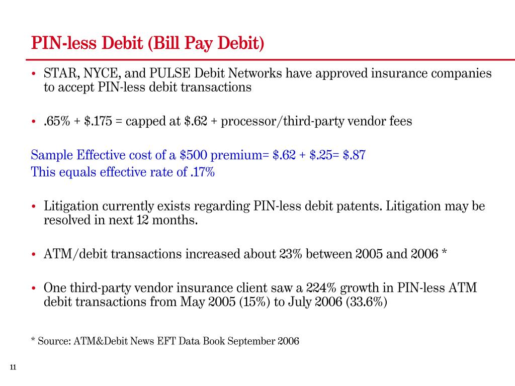 PIN-less Debit (Bill Pay Debit)