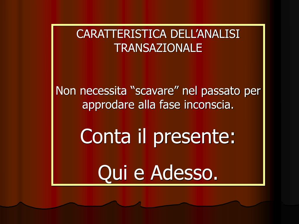 CARATTERISTICA DELL'ANALISI TRANSAZIONALE