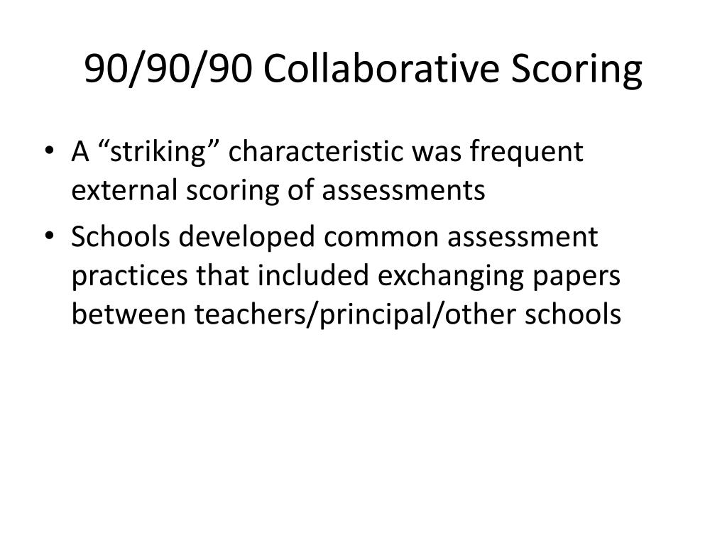 90/90/90 Collaborative Scoring