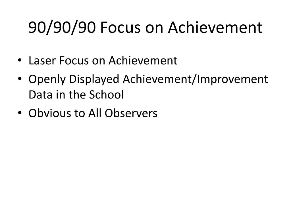 90/90/90 Focus on Achievement