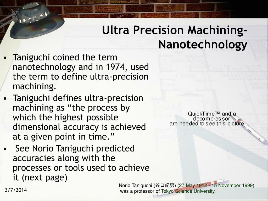 Ultra Precision Machining-Nanotechnology