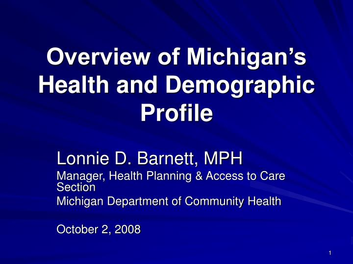 Overview of michigan s health and demographic profile l.jpg