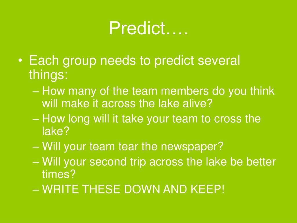 Predict….